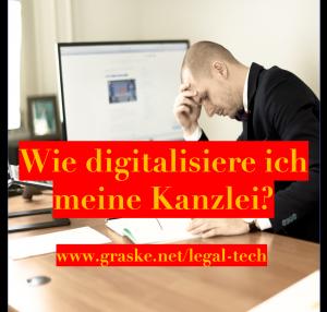 Wie digitalisiere ich meine Kanzlei?
