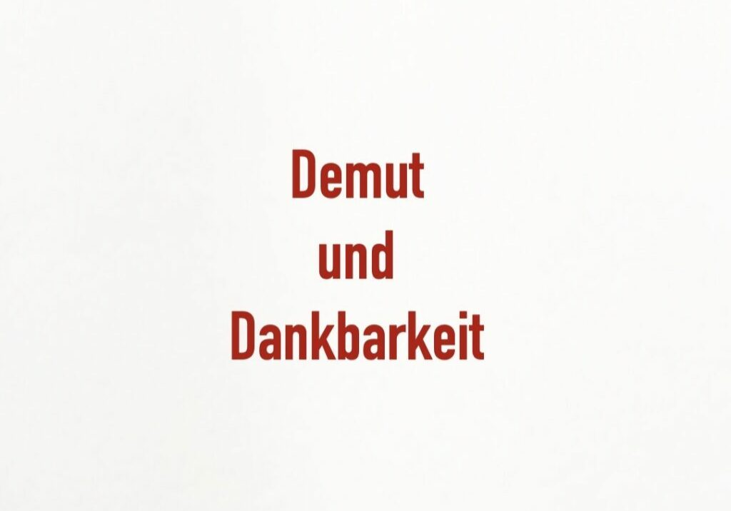 DEMUT + DANKBARKEIT