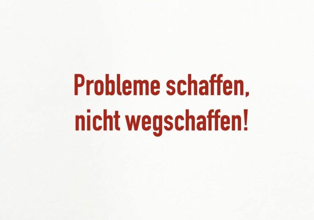 PROBLEME SCHAFFEN
