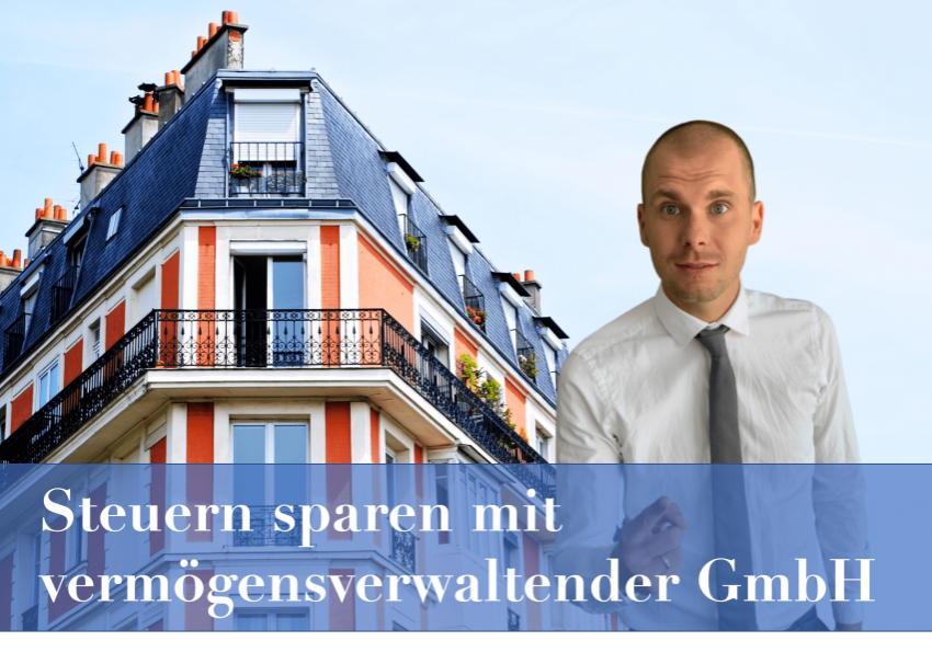 Steuern sparen mit einer vermögensverwaltenden GmbH beim Imobilienkauf.
